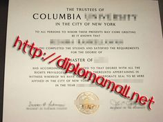 Columbia University in the City of New York diploma fake degree. buy degree, buy masters degree, buy bachelor degree, fake diploma, where to buy diploma. Skype: diplomamall QQ:601199039 E-mail: diplomamall@outlook.com Website: http://www.diplomamall.net/