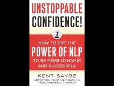 Unstoppable Confidence   N L P  Neuro Linguistic Programming   Read   Ra...