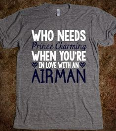 AIR FORCE WIFE AIR FORCE GIRLFRIEND WHO NEEDS PRINCE CHARMING