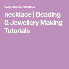 necklace   Beading & Jewellery Making Tutorials