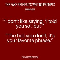 TFR's Writing Prompt 605 by olive Writing Inspiration Prompts, Writing Prompts Funny, Writing Humor, Book Prompts, Dialogue Prompts, Creative Writing Prompts, Book Writing Tips, Writing Words, Writing Quotes