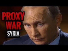 U.S. is Fighting a Proxy War in Syria - YouTube