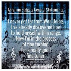 I'm a really good fine tuner.....Abraham Hicks
