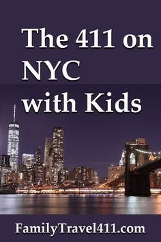 The 411 on NYC with kids - Long weekend or short break in New York City with kids? Here's your go-to guide for which activities to prioritize + recommendations of where to eat and stay while there. #familytravel #NewYork #NYC #travel