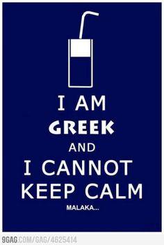 I am Greek and cannot keep calm, Malaka. Greek Memes, Funny Greek, Greek Quotes, Greek Sayings, Sassy Sayings, Keep Calm Signs, Keep Calm Quotes, Go Greek, Greek Life