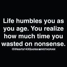 #truth #life #nonsense  #humbleyourself  #aging #instagamer  #instaquotes  #facts Life Lesson Quotes, Life Lessons, Life Tips, Humble Yourself, Southern Sayings, Spiritual Life, Words Worth, True Words, Positive Quotes