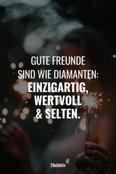 The very best wisdom of life ever-Die allerbesten Lebensweisheiten aller Zeiten Good friends are like diamonds: unique, valuable and rare. I Miss You Quotes, Bff Quotes, Yoga Quotes, True Quotes, Great Quotes, Funny Quotes, Inspirational Quotes, Friendship Text, Friendship Quotes
