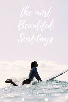 """""""The most beautiful surfdays"""" The best surfquotes for enless surf holiday inspiration!"""