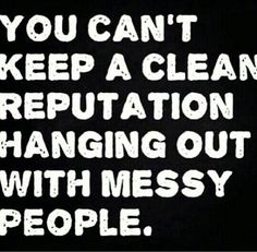 Messy= pathetic, selfish, slutty, self absorbed, looking for attention good or bad attention, players! Yes... surround yourself and children around those types and keep losing all that is good. Some people never learn!!!! No wonder you lose everyone good to you, you gravitate to your newer low life friends.