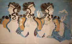 "( The ""Three Minoan Ladies"" from the ""Blue Frescoe"" , Knossos, Crete.)."