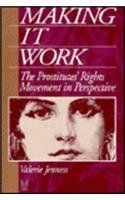 Amazon.com: Making it Work: The Prostitutes' Rights Movement in Perspective (Social Problems and Social Issues) (9780202304649): Valerie Jenness: Books