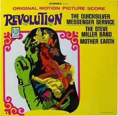 Soundtrack / Revolution (1968) The soundtrack features Ace of Cups, Country Joe and the Fish, Steve Miller Band, Quicksilver Messenger Service, Mother Earth, and Dan Hicks.