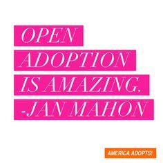 """Open adoption is amazing."""