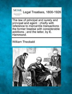The Law of Principal and Surety and Principal and Agent