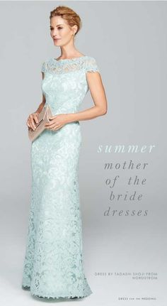 Summer Dresses for Mothers of the Bride or Mothers of the Groom Featured Dress: Tadashi Shoji Illusion Yoke Lace Gown. Buy it from Nordstrom Summer is one of the most popular times for weddings, and finding the dress that will stand up to summer heat, and also convey your special role as the mother of the …
