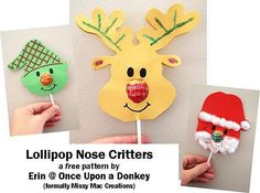 Lollipop Nose Critters - Elf, Reindeer & Santa.  Free downloadable pattern by Once Upon a Donkey (formally Missy Mac Creations)