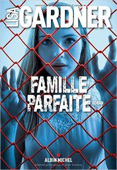 Famille parfaite: Amazon.fr: Lisa Gardner: Livres