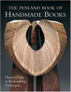 The Penland Book of Handmade Books: Master Classes in Bookmaking Techniques: Lark Books: 9781600593000: Amazon.com: Books