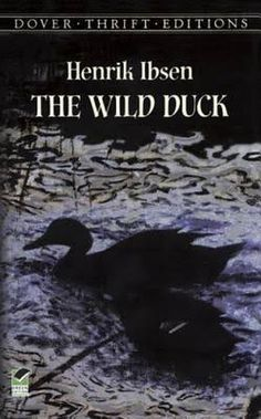 The Wild Duck.  Henric Ibsen