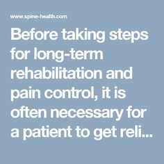 Before taking steps for long-term rehabilitation and pain control, it is often necessary for a patient to get relief from a flare-up of intense, debilitating pain associated with lumbar degenerative disc disease.