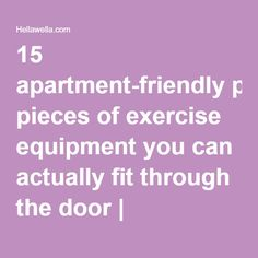 15 apartment-friendly pieces of exercise equipment you can actually fit through the door | HellaWella