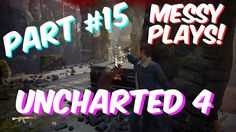 Lets Play - UNCHARTED 4 - Part #15 with Commentary - Messyplays