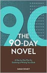 The 90-Day Novel: A Day-by-Day Plan for Outlining & Writing Your Book  By Sarah Domet '99 http://www.lib.miamioh.edu/multifacet/record/mu3ugb4292284