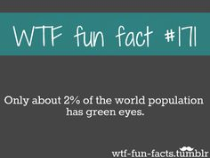 I have green eyes !!!