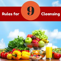 So you've decided a cleanse is right for you. How can make sure you get the most from cleansing and do so safely?  Use these nine rules for cleansing success!