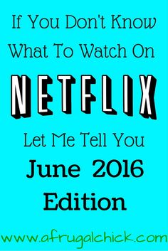 What To Watch On Netflix June 2016