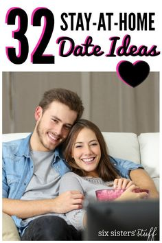 32 Stay at Home Date Ideas from SixSistersStuff.com
