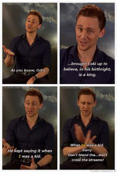 That moent when we realize Tom IS Loki....I shall kneel...
