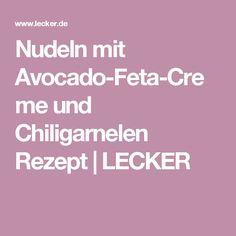 Nudeln mit Avocado-Feta-Creme und Chiligarnelen Rezept | LECKER