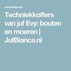 Techniekkoffers van juf Evy: bouten en moeren | JufBianca.nl