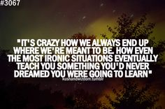 Things always happen for a reason