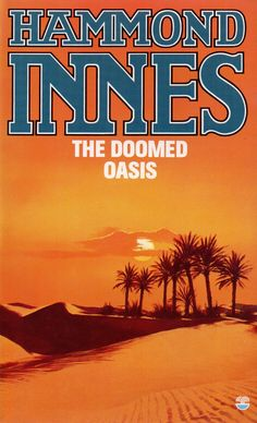 Hammond Innes - The Doomed Oasis Adventure Novels, Gray Matters, Panther, Book Covers, Oasis, Thriller, Arrow, Corgi, Reading