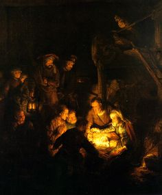 Here is Rembrandt's beautiful Adoration of the Shepherds (who for once look like shepherds, awkwardly astonished by something wholly new).