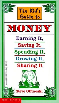 """The Kid's Guide to Money: Earning It, Saving It, Spending It, Growing It, Sharing It (Scholastic Reference) by Steven Otfinoski. This book is an """"exemplar"""" of the new national Common Core standards for American education. Better yet, it's clear and useful!"""