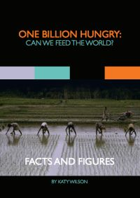 Th Facts Can we feed the world https://workspace.imperial.ac.uk/africanagriculturaldevelopment/Public/Facts%20and%20Figures%20One%20Billion%20Hungry.pdf