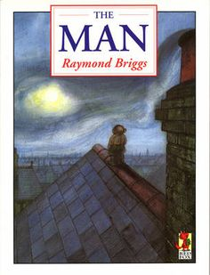"""""""The Man"""", Raymond Briggs - I had the audiotape for this, with Michael Palin voicing the eponymous """"Man"""". Genuinely funny and moving story - pretty emotional at the end (as you would expect from Mr Briggs). Latest Books, New Books, Good Books, Books To Read, Red Fox Pictures, Teen Pictures, The Enormous Crocodile, Teenage Age, Revolting Rhymes"""