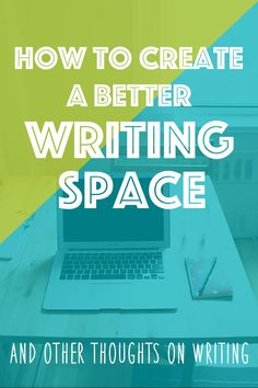 How To Create A Better Writing Space (And Other Thoughts On Writing) | Click through to get some unique tips to build a functional and inspiring writing space!