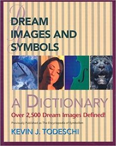 Dream Images and Symbols: A Dictionary (Creative Breakthroughs Books): Kevin J. Symbol Dictionary, Dream Dictionary, Good Books, Books To Read, Image Symbols, Dream Symbols, Research Images, Dream Images, Dream Journal