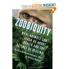 Zoobiquity: What Animals Can Teach Us About Health and the Science of Healing - Barbara Natterson-Horowitz & Kathryn Bowers
