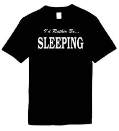 Funny T-Shirts Size XL (ID RATHER BE SLEEPING) Humorous Slogans Comical Sayings Shirt