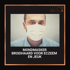 CosMENtis.com (MEN³ - 4VOO 'distinct man' )   Mondmasker is broeihaard voor eczeem en jeuk Man