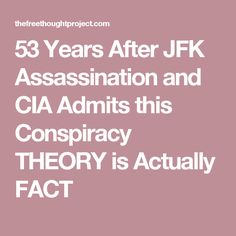 53 Years After JFK Assassination and CIA Admits this Conspiracy THEORY is Actually FACT