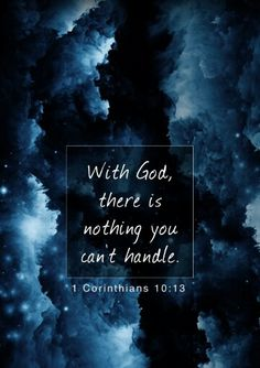 With God there is nothing you cant Handle, corinthians bible verse. the encouragement bible verse Inspirational Bible Quotes, Bible Verses Quotes, Bible Scriptures, Faith Quotes, Bible Book, Images Bible, Quotes About God, Jesus Love Quotes, Holy Quotes