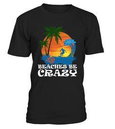 Beaches Be Crazy T-Shirt  #yoga #idea #shirt #tzl #gift #gym #fitness