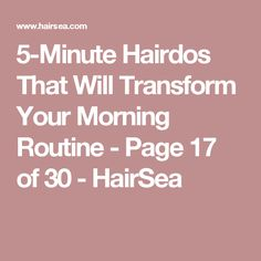 5-Minute Hairdos That Will Transform Your Morning Routine - Page 17 of 30 - HairSea
