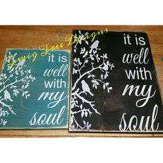 It Is Well with my soul, this is one of our most popular signs